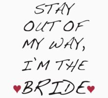I'm the Bride by TWCreation