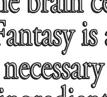 "Dr. Seuss, NONSENSE, FANTASY, ""I like nonsense, it wakes up the brain cells. Fantasy is a necessary ingredient in living.""  Sticker"