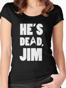 He's dead, Jim. Women's Fitted Scoop T-Shirt