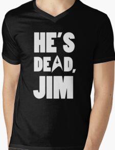 He's dead, Jim. Mens V-Neck T-Shirt