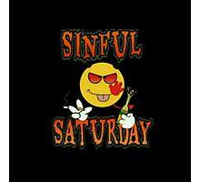 Sinful Saturday  Photographic Print