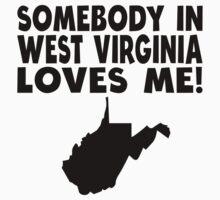 Somebody In West Virginia Loves Me Kids Tee