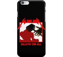 Mjolnir - Killeth 'em All iPhone Case/Skin
