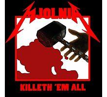 Mjolnir - Killeth 'em All Photographic Print
