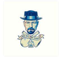 I'm the one who knocks - Heisenberg Art Print