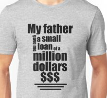 Small Loan Of A Million Dollars 2.0 Unisex T-Shirt