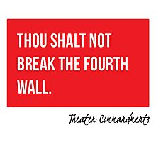 Thou Shalt Not Break The Fourth Wall Photographic Print