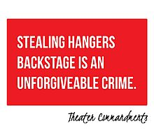 Stealing Hangers Backstage Is An Unforgivable Crime Photographic Print
