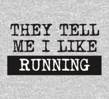 They Tell Me I Like Running Baby Tee