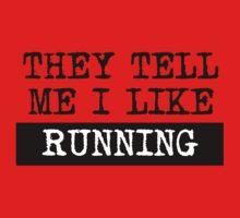 They Tell Me I Like Running Kids Tee