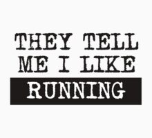 They Tell Me I Like Running Kids Tee