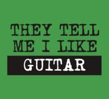 They Tell Me I Like Guitar Kids Tee