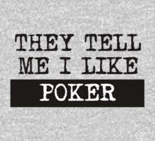 They Tell Me I Like Poker Kids Tee