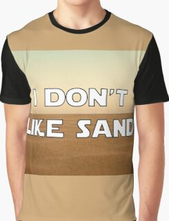 I don't like sand - version 1 Graphic T-Shirt