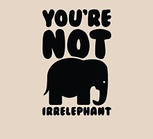 You're not irrelephant Unisex T-Shirt