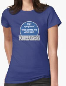 Welcome to Angkor Wat, Siem Reap, Cambodia Womens Fitted T-Shirt