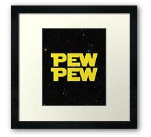 Pew pew! Framed Print