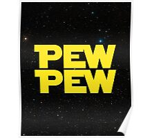 Pew pew! Poster