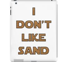 I don't like sand - version 2 iPad Case/Skin