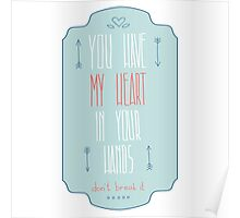 You have my heart in your hands Poster