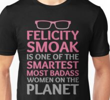 Felicity Smoak - Smartest Badass - Pink Glasses Unisex T-Shirt