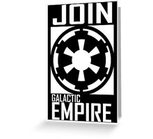 Join GALACTIC EMPIRE Greeting Card