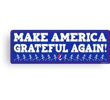 Make America Grateful Again! Canvas Print
