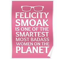 Felicity Smoak - Smartest Badass - White Glasses Poster