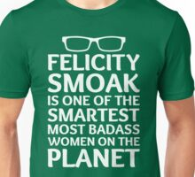 Felicity Smoak - Smartest Badass - White Glasses Unisex T-Shirt