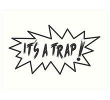 its a trap! Art Print
