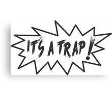 its a trap! Canvas Print