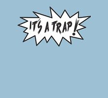 its a trap! Unisex T-Shirt