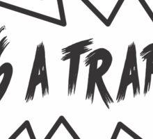 its a trap! Sticker