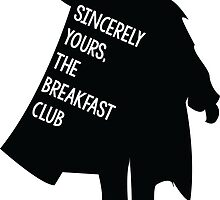 Sincerely Yours, The Breakfast Club by SarGraphics