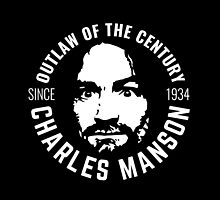 Charles Manson - Manson Family - Outlaw Of The Century by Charles Manson