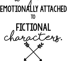 I Get Way too Emotionally Attached to Fictional Characters by SarGraphics