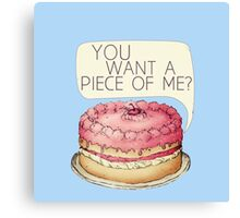You Want A Piece Of Me? Layer Cake Canvas Print