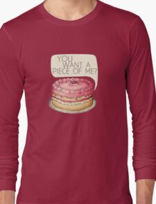 You Want A Piece Of Me? Layer Cake Long Sleeve T-Shirt