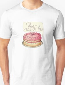 You Want A Piece Of Me? Layer Cake Unisex T-Shirt