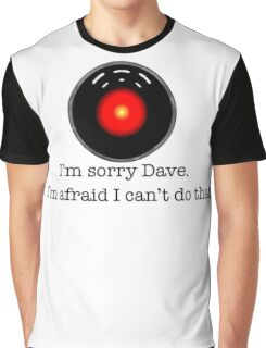 I'm Sorry Dave Graphic T-Shirt