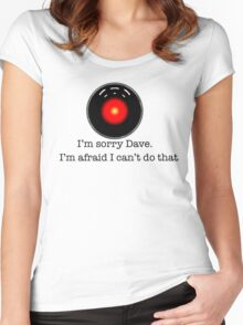 I'm Sorry Dave Women's Fitted Scoop T-Shirt
