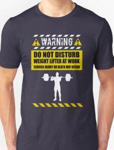 Do not Disturb Weight Lifter Warning T-shirt Unisex T-Shirt
