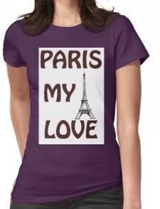 Eiffel Tower. The words I Love  Paris.  Womens Fitted T-Shirt