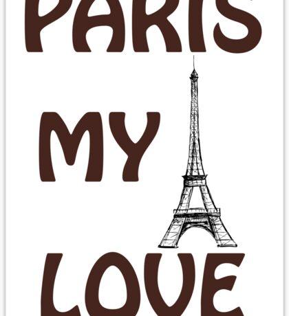 Eiffel Tower. The words I Love  Paris.  Sticker
