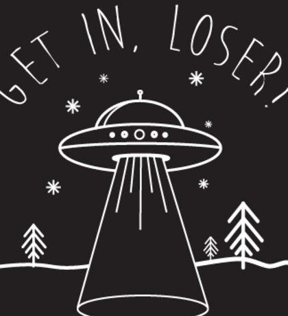 get in, loser Sticker