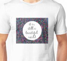 A Beautiful World Unisex T-Shirt
