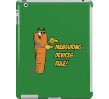 Measuring Devices Rule! iPad Case/Skin