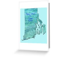Rhode Island Map with State Nickname:  The Ocean State Greeting Card