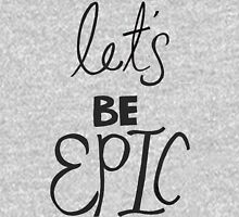 Let's Be Epic Pullover