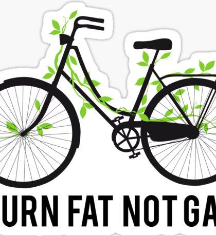 Burn fat not gas Sticker